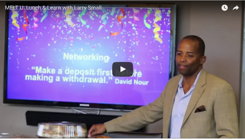 MELT U: Lunch & Learn with Larry Small